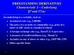 freestanding derivatives characteristic 1 underlying 7 and 57 a