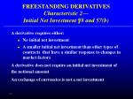 freestanding derivatives characteristic 2 initial net investment 8 and 57 b