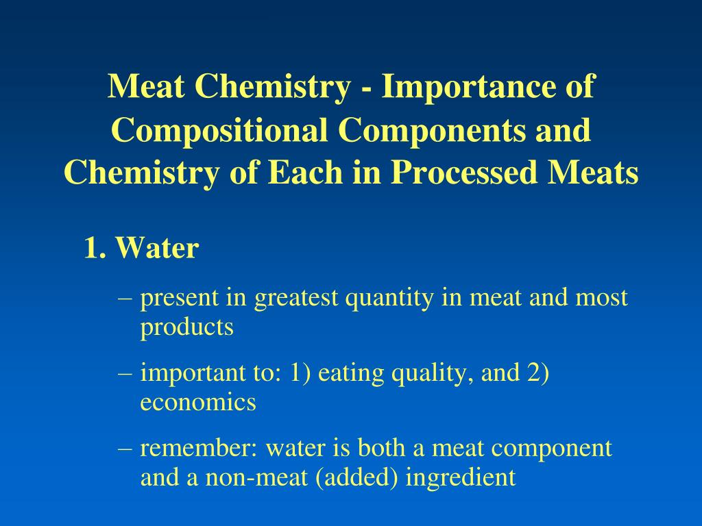 meat chemistry importance of compositional components and chemistry of each in processed meats l.