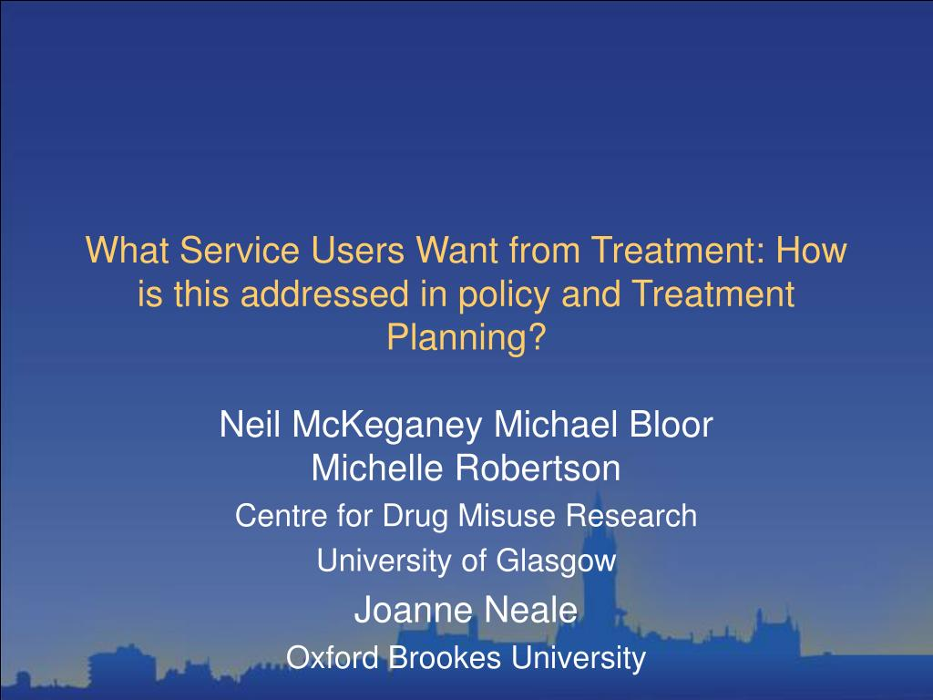 what service users want from treatment how is this addressed in policy and treatment planning l.