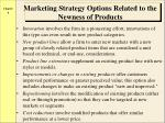 marketing strategy options related to the newness of products