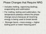 phase changes that require nrg