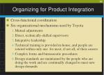 organizing for product integration