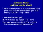 inefficient market and shareholder wealth