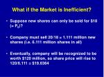 what if the market is inefficient