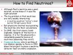 how to find neutrinos