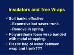 insulators and tree wraps