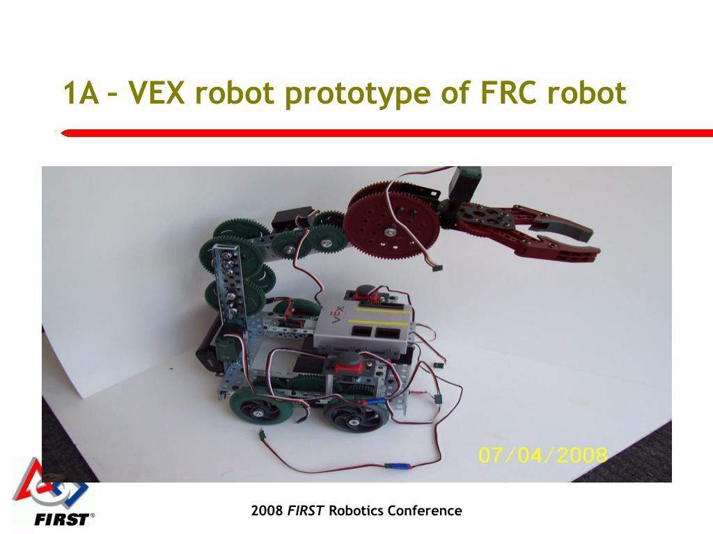 1A – VEX robot prototype of FRC robot