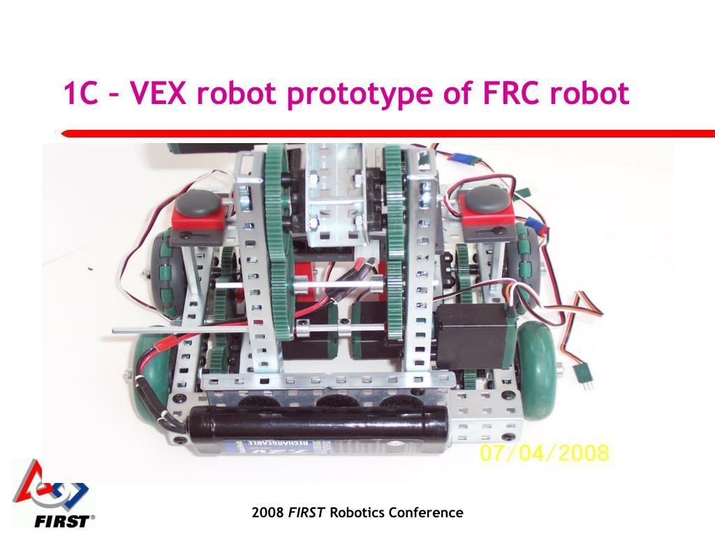 1C – VEX robot prototype of FRC robot