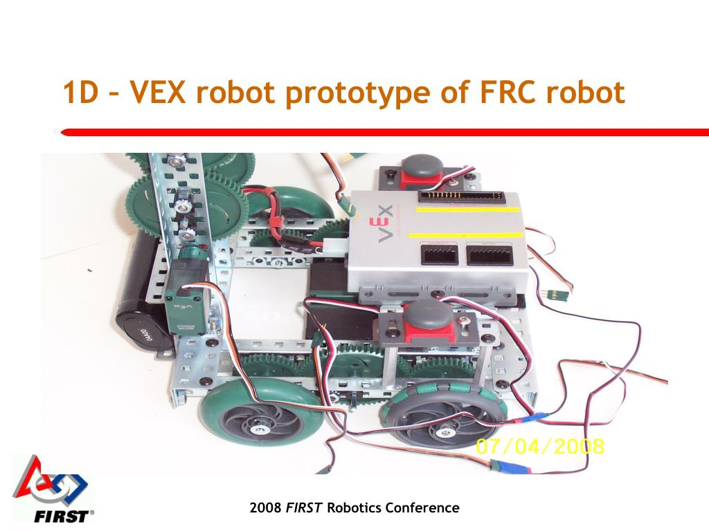 1D – VEX robot prototype of FRC robot