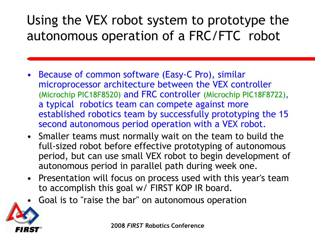 Using the VEX robot system to prototype the autonomous operation of a FRC/FTC  robot