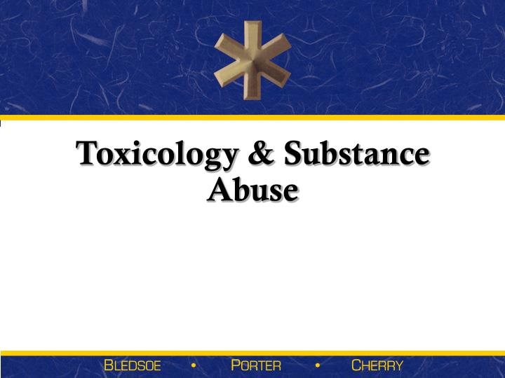 toxicology substance abuse n.