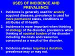 uses of incidence and prevalence