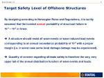 target safety level of offshore structures