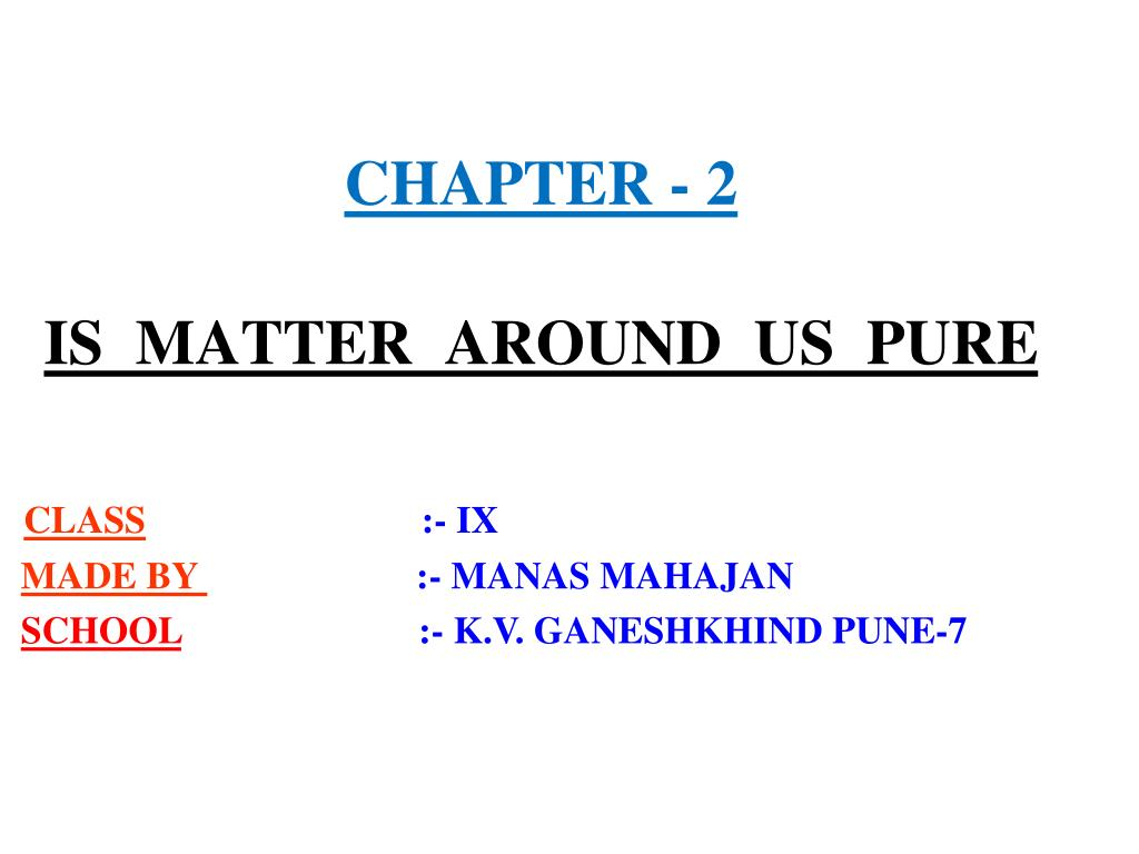 chapter 2 is matter around us pure l.