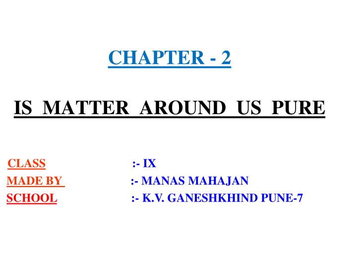 chapter 2 is matter around us pure n.