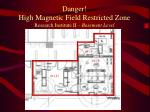 danger high magnetic field restricted zone research institute ii basement level