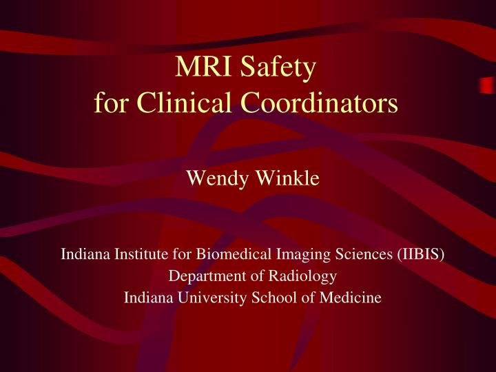 mri safety for clinical coordinators n.