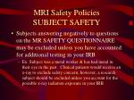 mri safety policies subject safety1