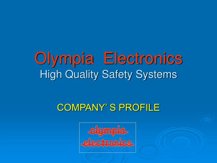 olympia electronics high quality safety systems n.