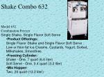 shake combo 632