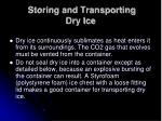 storing and transporting dry ice