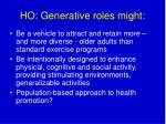 ho generative roles might