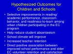 hypothesized outcomes for children and schools