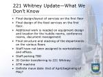 221 whitney update what we don t know