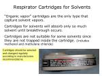 respirator cartridges for solvents