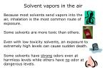 solvent vapors in the air