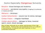 some especially dangerous solvents