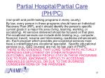 partial hospital partial care ph pc