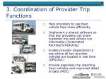 3 coordination of provider trip functions