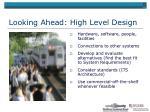 looking ahead high level design