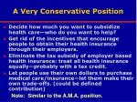 a very conservative position