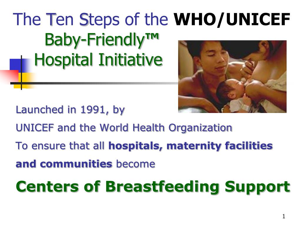 the t en s teps of the who unicef baby friendly hospital initiative l.