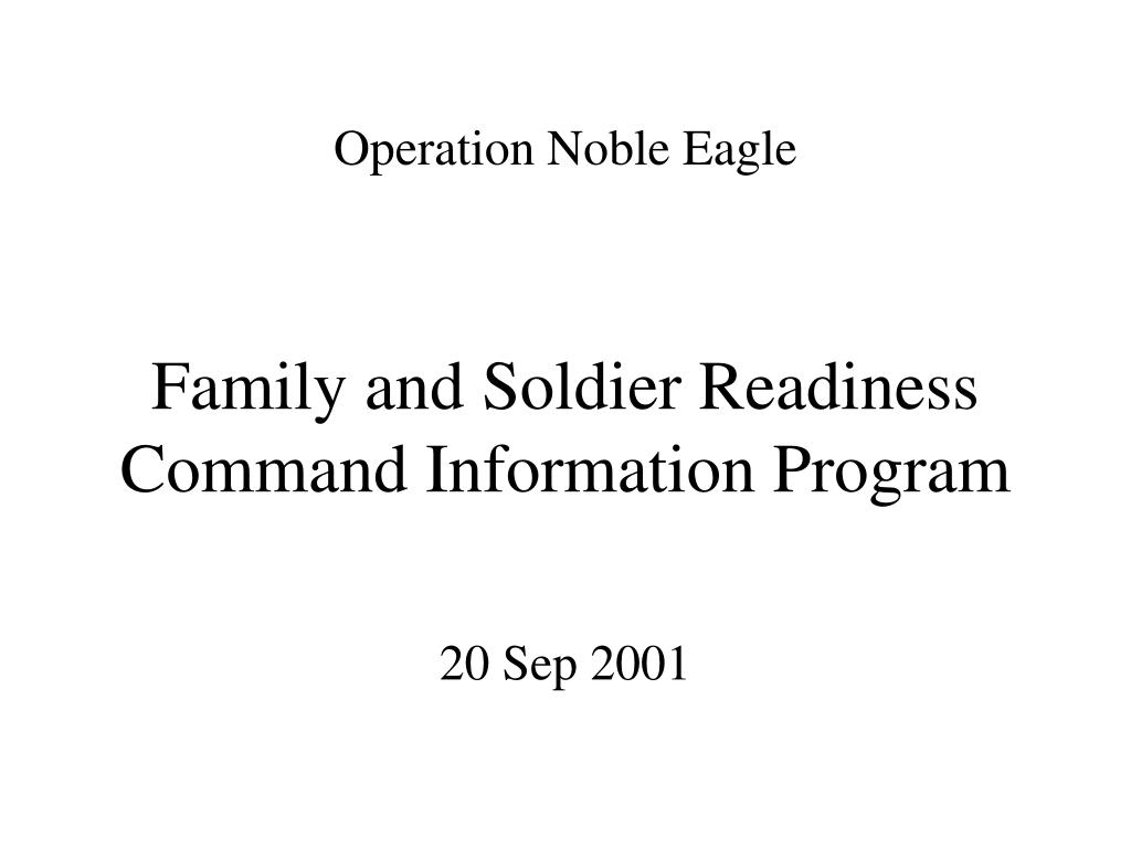 operation noble eagle family and soldier readiness command information program l.