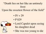 death lies on her like an untimely frost upon the sweetest flower of the field