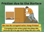 friction due to the surface