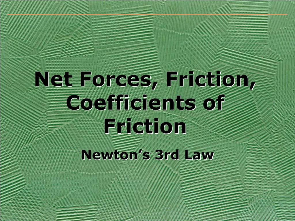 net forces friction coefficients of friction l.