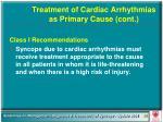 treatment of cardiac arrhythmias as primary cause cont