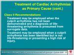 treatment of cardiac arrhythmias as primary cause cont57
