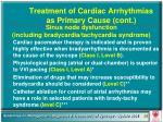 treatment of cardiac arrhythmias as primary cause cont58