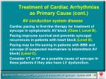 treatment of cardiac arrhythmias as primary cause cont59