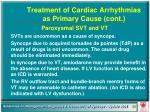 treatment of cardiac arrhythmias as primary cause cont60