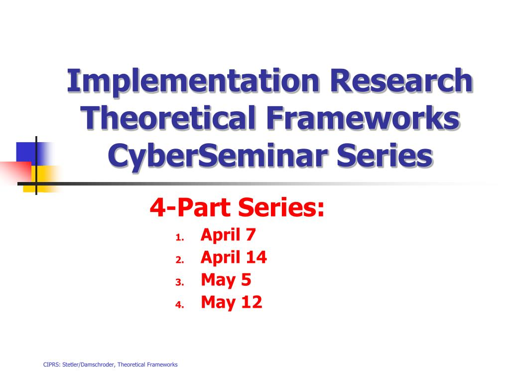 implementation research theoretical frameworks cyberseminar series l.