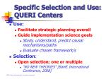 specific selection and use queri centers