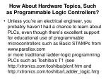 how about hardware topics such as programmable logic controllers