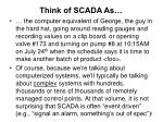 think of scada as